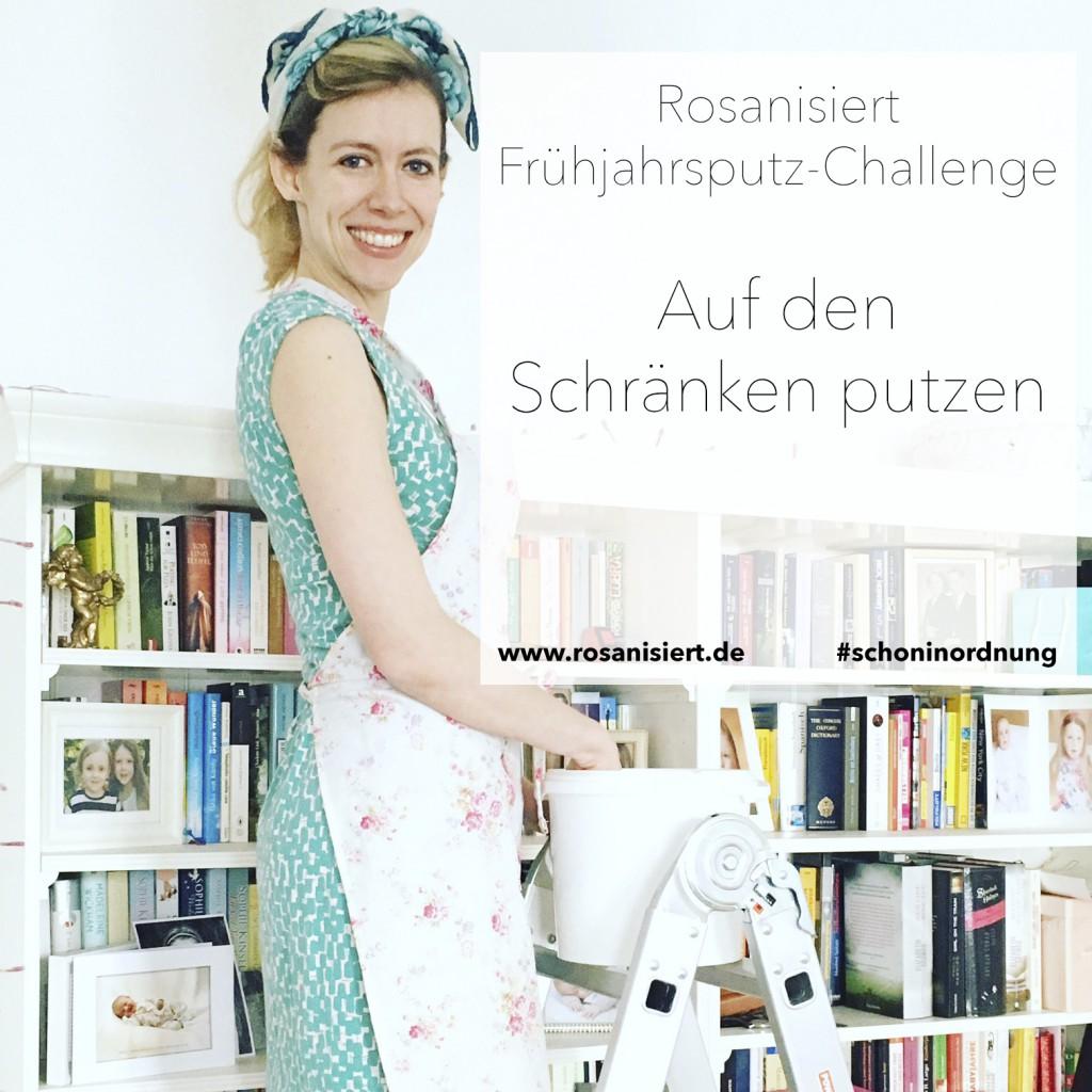 Die Rosanisiert-Frühjahrsputz-Challenge Teil 1 – auf den Schränken putzen. Mit diesem Trick geht es ruckzuck #schoninordnung #frühjahrsputz #schränkeputzen