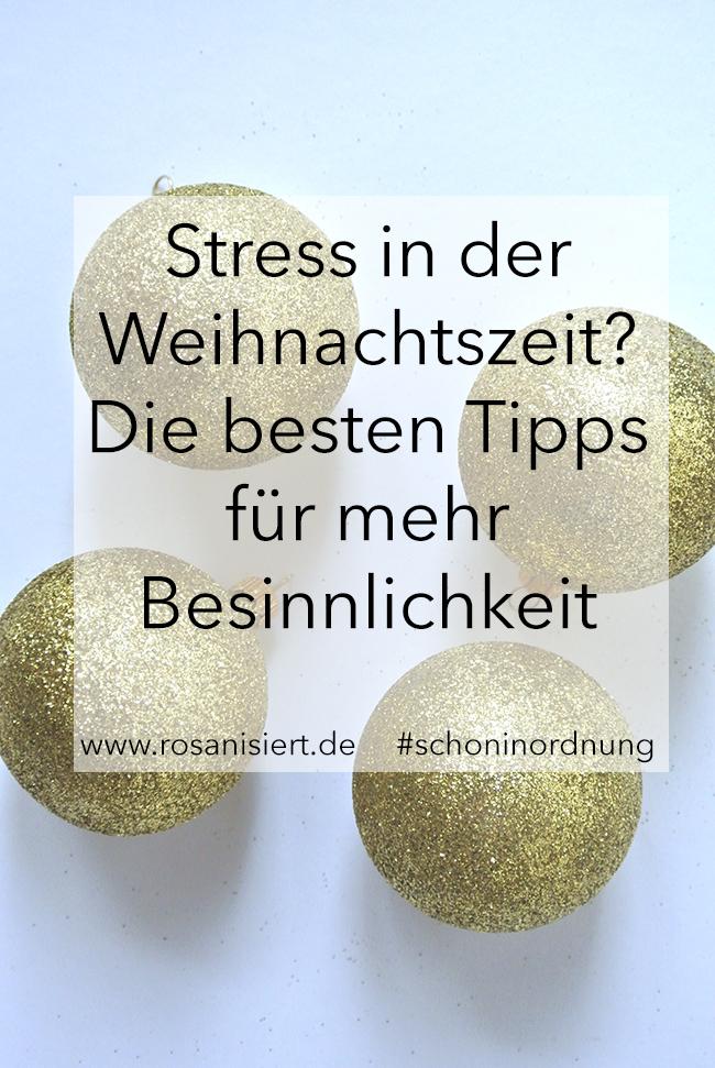 Stress in der Weihnachtszeit? Hier sind die besten Tipps für mehr Besinnlichkeit | Rosanisiert der Blog über Ordnung, Putzen und Glamour für Unordentliche