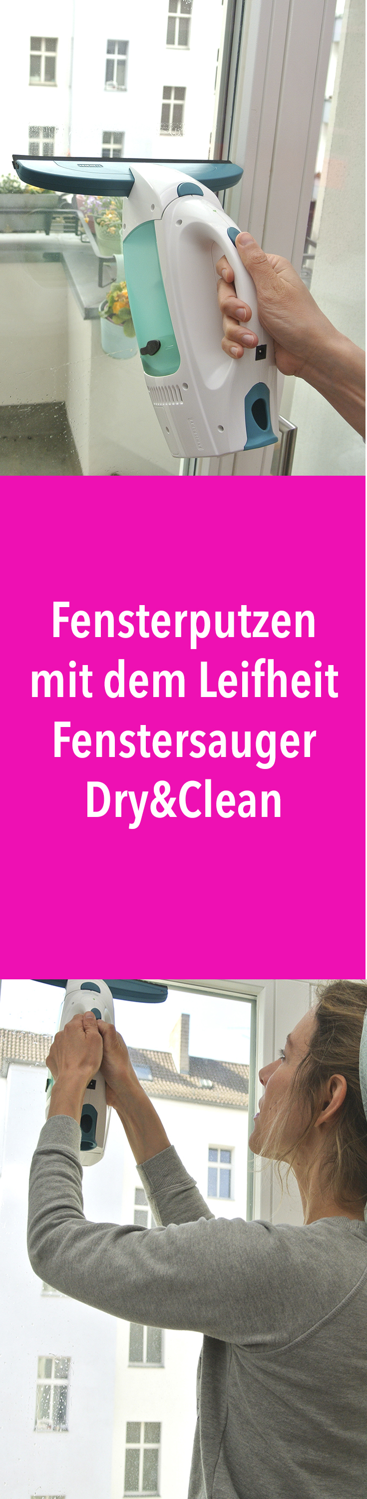 fr hjahrsputz fensterputzen mit dem leifheit fenstersauger dry clean werbung rosanisiert. Black Bedroom Furniture Sets. Home Design Ideas