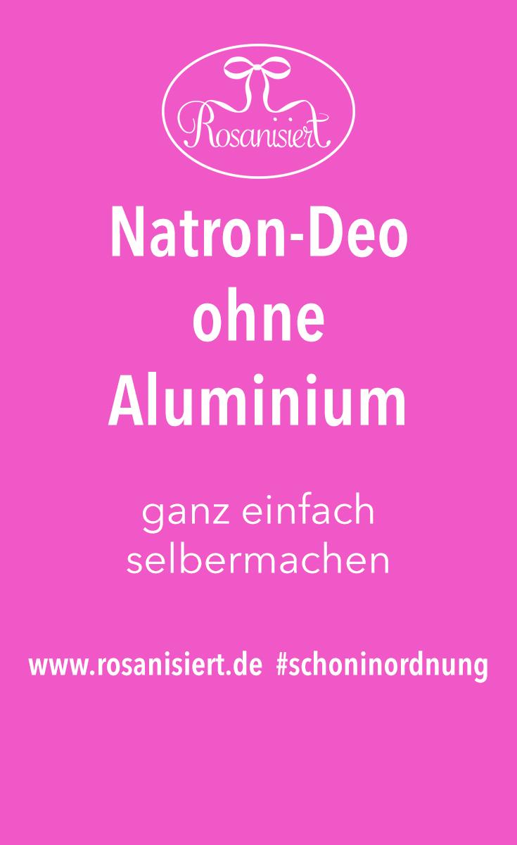Natron Deo ohne Aluminium ganz einfach selber machen #schoninordnung