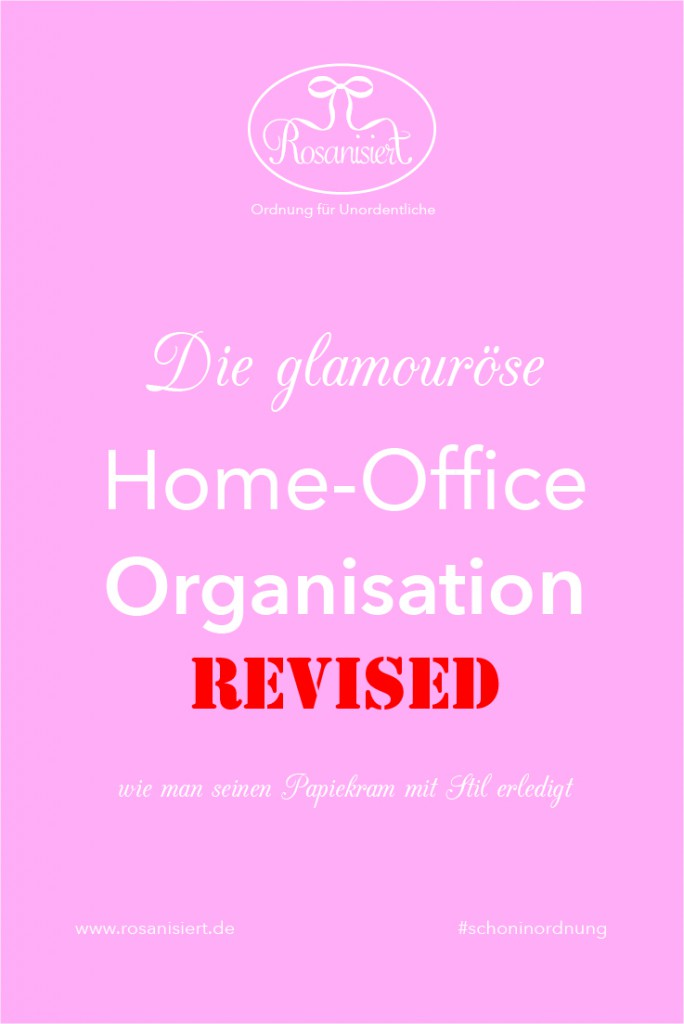 Die glamouröse Home-Office Organisation revised