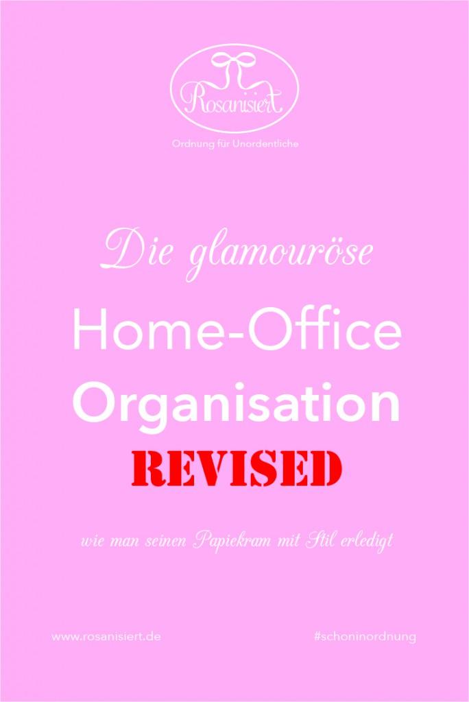 Die glamouröse Home-Office Organisation revised