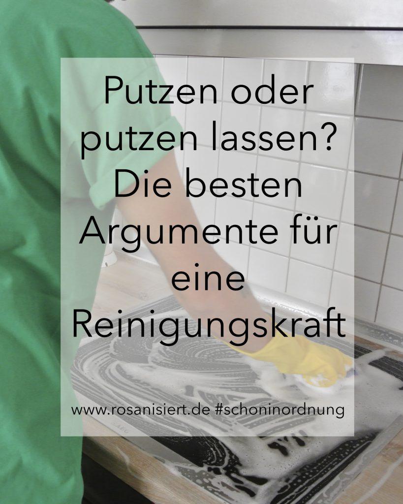 Habt ihr auch schon einmal überlegt eine Reinigungskraft einzustellen? Hier sind die besten Argumente dafür! #schoninordnung