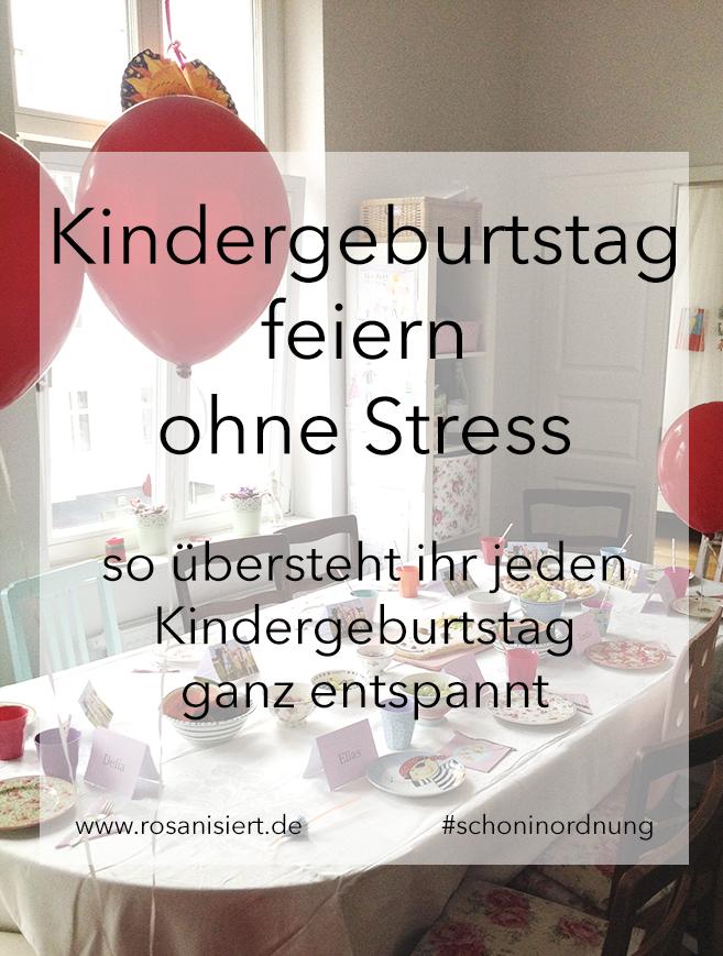 kindergeburtstag ohne stress die besten ideen f r eine entspannte feier rosanisiert. Black Bedroom Furniture Sets. Home Design Ideas