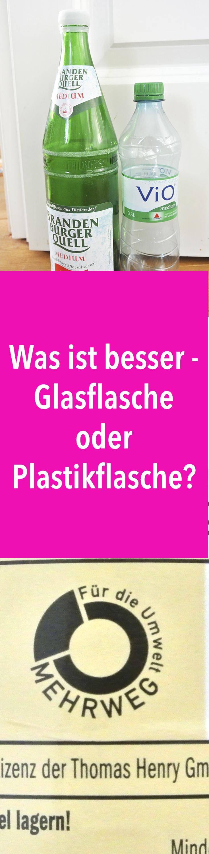 Was ist besser - Glasflasche oder Plastikflasche? Ist die Glasflasche wirklich immer umweltfreundlicher? Erfahrt es bei Rosanisiert! #schoninordnung