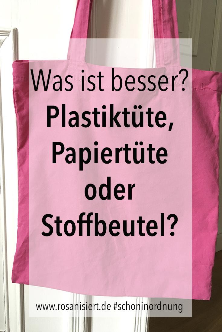 Was ist besser Plastiktüte Papiertüte oder Stoffbeutel?