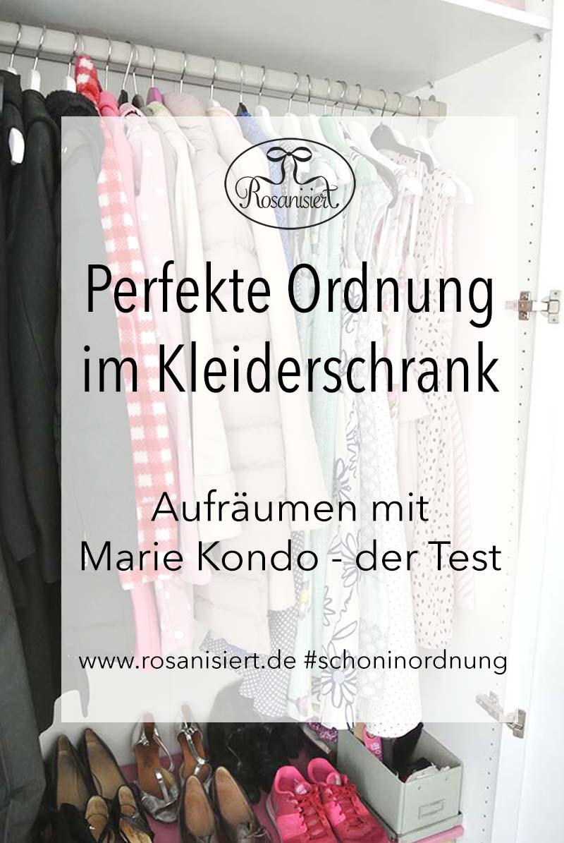 kleiderschrank aufr umen mit der konmari magic cleaning methode von marie kondo rosanisiert. Black Bedroom Furniture Sets. Home Design Ideas