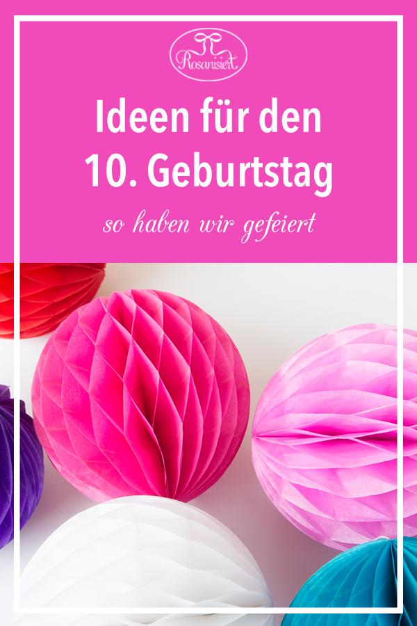 Der 10. Geburtstag - Ideen für die Party, Spiele und Essen - Rosanisiert