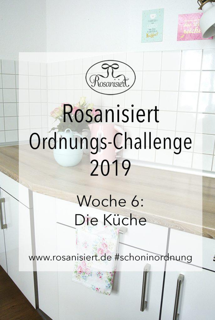 Ordnung in der Küche ist das Motto der 6. Woche der Rosanisiert Ordnungs-Challenge. Wir kümmern uns um eine tolle Küchenorganisation, sortieren die Küchenutensilien aus und Sorgen für mehr Sauberkeit in der Küche.